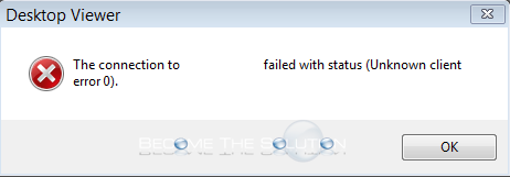 """Fix: The Connection to """""""" Failed with Status (Unknown Client"""