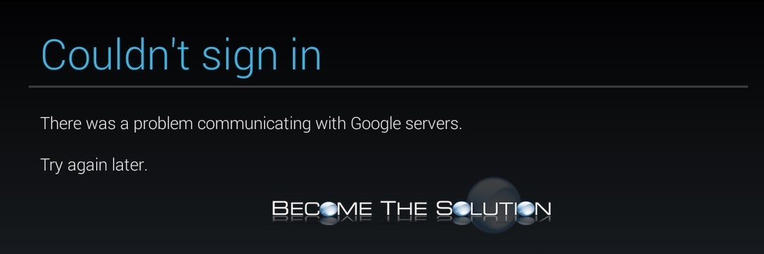 Fix: Couldn't Sign in There was a Problem Communicating with Google Servers Try Again Later