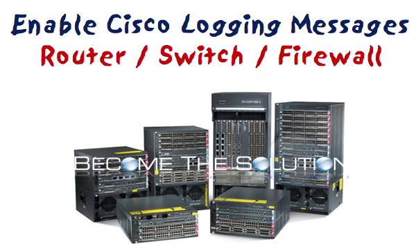 Enable Basic Cisco Logging Log Messages