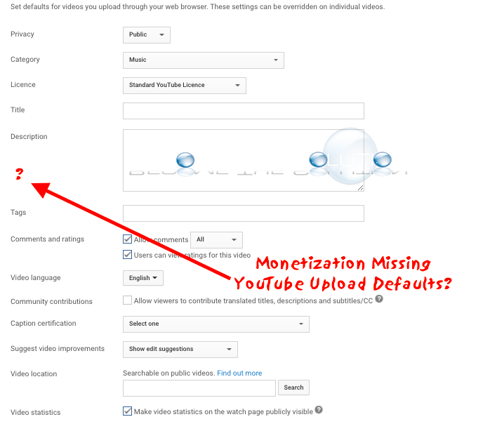 Missing: YouTube Upload Defaults No Monetization Option