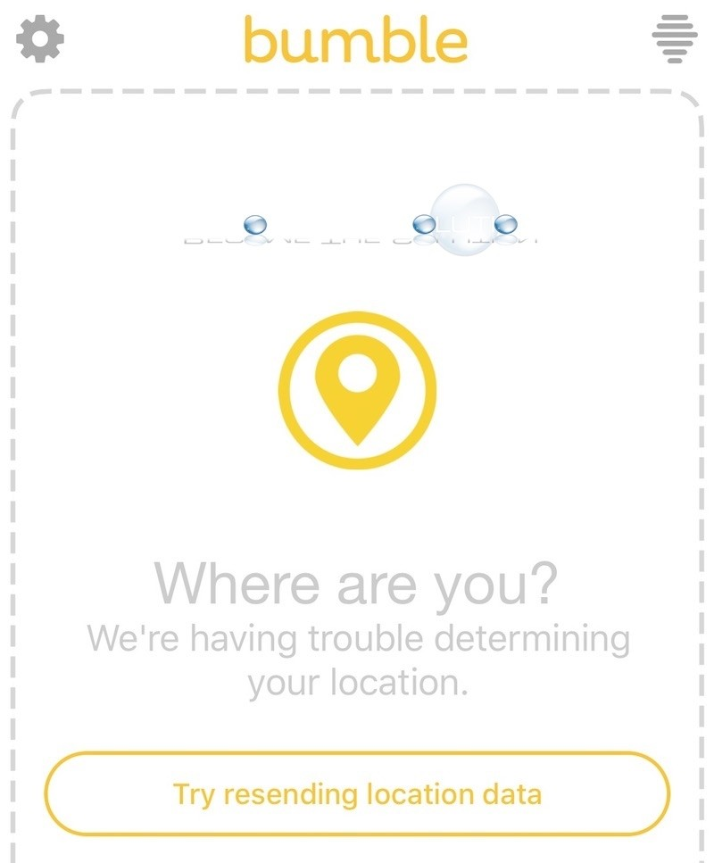 Bumble We're Having Trouble Determining Your Location