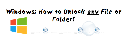 Unlock any Windows File or Folder