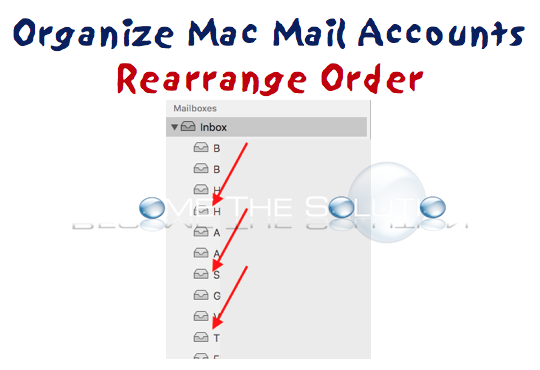 How To Rearrange The Order Of Mail Accounts in Mac OS High Sierra