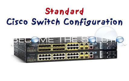 Standard Cisco Switch Configuration