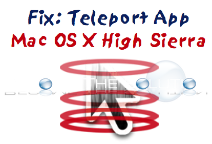 Fix: Teleport Mac OS X High Sierra