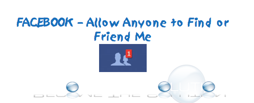 Allow Anyone on Facebook to Friend or Find Me Latest Steps