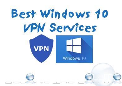 What are the Best Windows 10 VPN Services