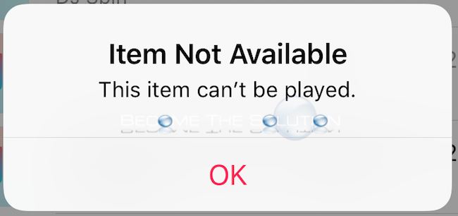 Item Not Available This Item Cannot Be Played – iPhone