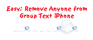 Easy Remove Someone from Group Text iPhone