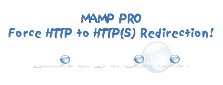 Fix: MAMP and HTTP to HTTP(S) Traffic Redirects