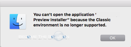 "Fix: You Can't Open the Application """" Because the Classic Environment is no Longer Supported"