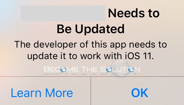 The Developer of This App Needs to Update it to Work with iOS 11