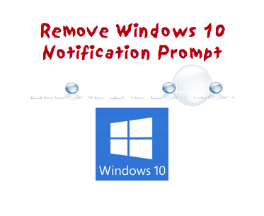 Remove Annoying Windows 10 Prompt