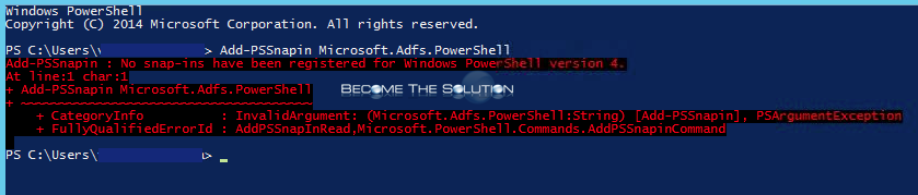 Fix: Add-PSSnapin Microsoft.Adfs.Powershell - Is Not Installed on this Computer