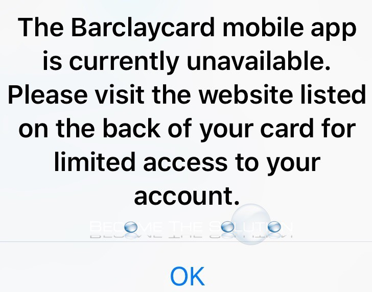 Why: The Barclaycard Mobile App Is Currently Unavailable.
