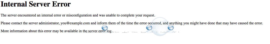 Why: The Server Encountered an Internal Error or Misconfiguration and was Unable to Complete Your Request