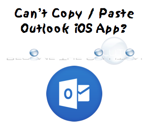 Why: Your Organization's Data Cannot Be Pasted Here. – Outlook iOS