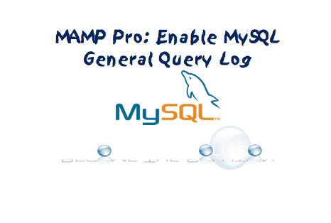 MAMP Pro: Enable MySQL General Logging