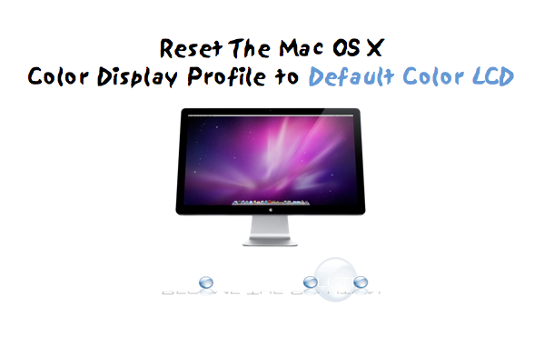 How To: Reset Display Color Mac OS X