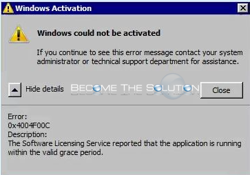 Why: Windows Could Not Be Activated 0x4004F00C