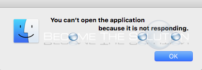 Why: You Can't Open the Application Because it is Not Responding – Mac OS X