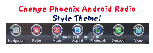 How to Change Phoenix Android Radio Theme (Step by Step Guide)