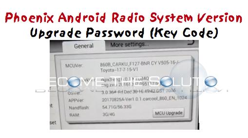 Phoenix Android Radio System Version Upgrade Password (Key Code)