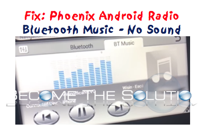 Fix: Phoenix Android Radio Bluetooth Music - No Sound