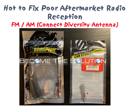 Fix: Poor Aftermarket Radio Reception – AM / FM (Connect Diversity Antenna)