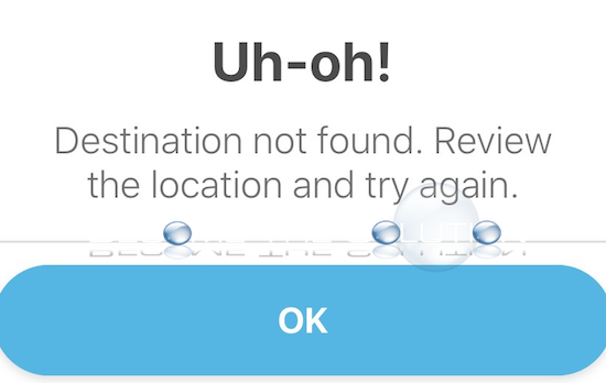 Why: Waze Uh-Oh! Destination not Found. Review Location and Try Again.