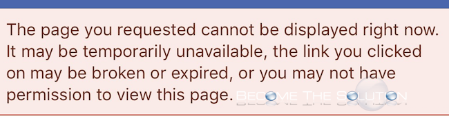 Why: Facebook the Page You Requested Cannot Be Displayed Right Now. (iPhone)