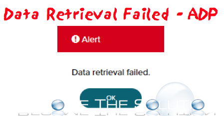 Data Retrieval Failed. – ADP