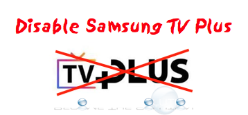 Easy: Disable Samsung TV Plus
