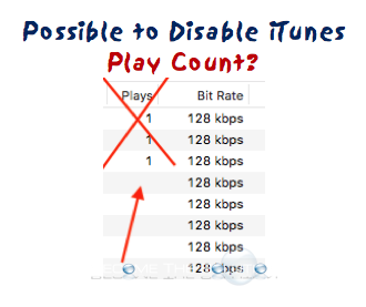 iTunes Disable Play Count?