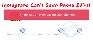 Why: There Was an Error Saving Your Changes – Instagram