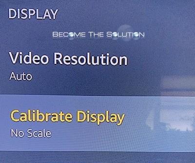 Amazon fire stick calibrate display no scale