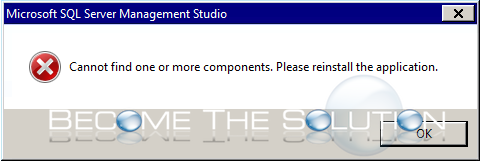 Fix: Cannot Find One or More Components. Please Reinstall the Application - SQL Server