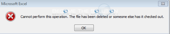 Cannot perform this operation. The file has been deleted or someone else has it checked out. – SharePoint / Excel