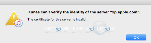 "Why: iTunes Can't Verify the Identity of the Server ""xp.apple.com"""