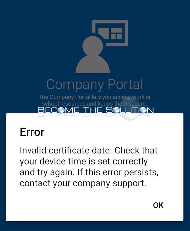 Invalid certificate date. Check that your device time is correctly and try again – Company Portal