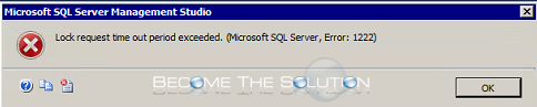 Lock request time out period exceeded. (Microsoft SQL Server, Error: 1222)
