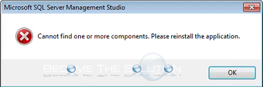 Fix: Cannot find one or more components. Please reinstall the application. – Microsoft SQL Server Management Studio