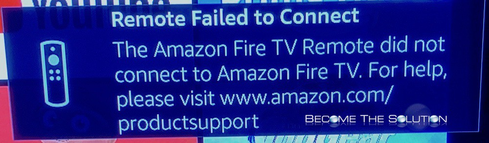 Fix: The Amazon Fire TV Remote did not connect to Amazon Fire TV.