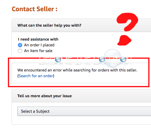 Why: We encountered an error while searching for orders with this seller. Amazon