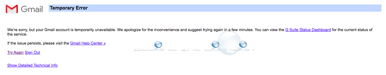 Why: We're sorry but your Gmail account is temporarily unavailable.