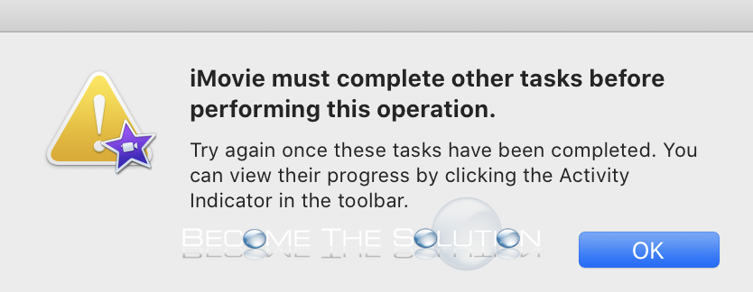 iMovie must complete other tasks before performing this operation- macOS 10.15 Catalina