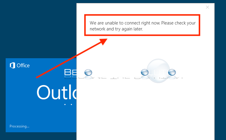 "Why: Outlook ""We are unable to connect right now. Please check your network and try again later."""