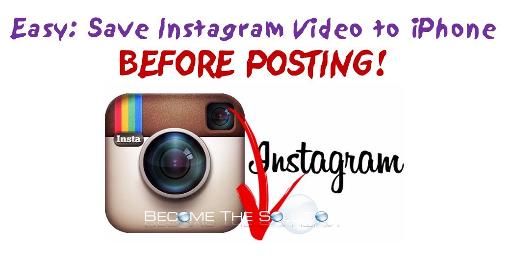 How To Save Instagram video BEFORE sharing/posting – iPhone