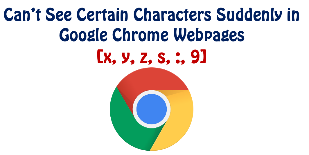 Fix: Can't See Certain Characters (x, y, z, s, :, 9, etc.) in Google Chrome - Mac