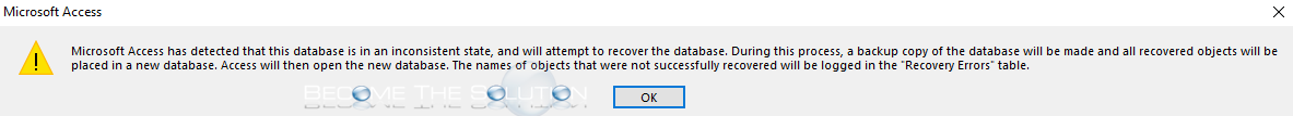 Fix: Microsoft Access has detected that this database is in an inconsistent state and will attempt to recover the database.